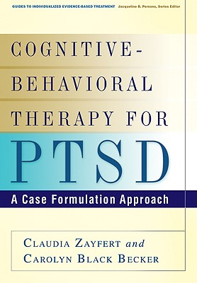 Cognitive-Behavioral Therapy for PTSD By Zayfert, Claudia/ Becker, Carolyn Black